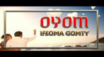 Ifeoma Gomty - Oyom - Nigerian Gospel Music.mp4
