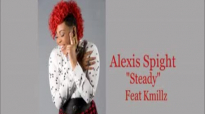 Alexis Spight Ft Kmillz Steady Remix.flv