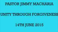 PASTOR JIMMY MACHARIA  UNITY THROUGH FORGIVENESS  14TH JUNE 2015