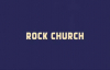 Rock Church  To Be Determined  Part 1, TBD