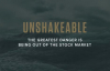 The greatest danger is being OUT of the stock market _ Tony Robbins UNSHAKEABLE .mp4