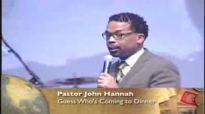 Pastor John HannahGuess whos coming to Dinner