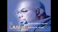 I am Really Grateful By Lamar Campbell.flv