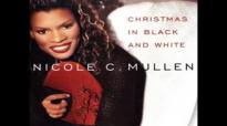 O Come O Come Emmanuel  Nicole C. Mullen