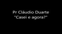 Pr Cludio Duarte Casei e agora  excelente