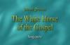 The White Horse of the Gospel.3gp