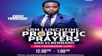 SRM LunchTime Prophetic Prayers With Bernard ElBernard & Pastors.mp4