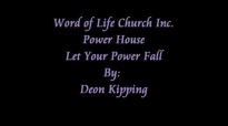 Let Your Power Fall By_ Deon Kipping.flv