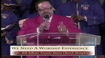 Dr. Bill Adkins _ We Need A Worship Experience.mp4