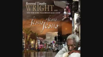 Rev. Timothy Wright - Be Right There.flv