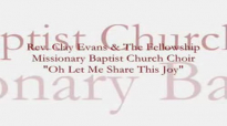 Audio Oh Let Me Share This Joy_ Rev. Clay Evans & The Ship.flv