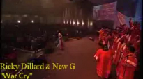 Ricky Dillard & New G War Cry.flv