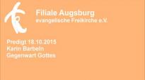 Predigt 18.10.2015 Karin Barbeln - Gegenwart Gottes.flv