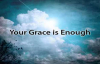 Your Grace is Enough - Matt Maher (with lyrics).flv