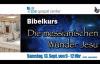 Peter Hasler - Bibelkurs - Die messianischen Wunder Jesu - 13.09.2014.flv