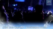 Miel San Marcos - Levántate Señor (Con letras).mp4