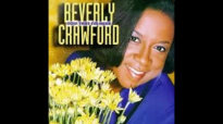 Bring It To Jesus - Beverly Crawford - Now That I'm Here.flv