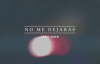 Evan Craft - No Me Dejarás [Lyric Video].mp4
