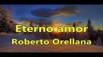 ROBERTO ORELLANA LO MEJOR DE SU MUSICA POR MAS DE UNA HORA.compressed.mp4