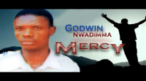 Godwin Nwadimma - Mercy - Latest 2016 Nigerian Gospel Music.mp4