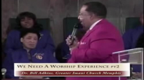 Dr. Bill Adkins _ We Need A Worship Experience pt2.mp4