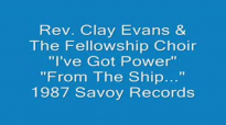 Rev. Clay Evans - I've Got Power.flv