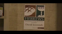 Dr. David Jeremiah The Book of Hebrews Part 2