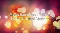 Marco Barrientos - Cielo Y Tierra Ft. Israel Chaparro _ Letra.mp4