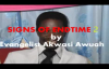 Signs of end time 2 by Evangelist Akwasi Awuah