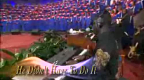He Didn't Have To Do It - Mississippi Mass Choir.flv