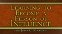 John C Maxwell  Learning To Become A Person Of Influence Part 3
