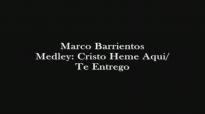 Marco Barrientos - Cristo Heme Aqui Te Entrego (Medley).mp4