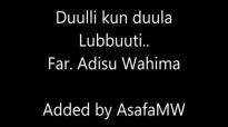 Duulli kun duula Lubbuuti. Far Addisuu Waahimaa.mp4