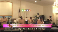 Help Me to Be Strong Paul Beasley and the Gospel Keynotes.flv