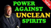 Power Against Unclean Spirits - Archbishop Duncan Williams 2018.mp4