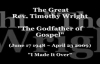 Tribute to Rev Timothy Wright - I Made It Over.flv