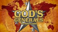 Gods Generals New Series Overview Dr Roberts Liardon