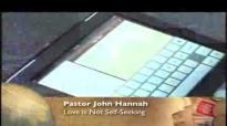 Pastor John Hannah Love is not self seeking