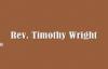 Rev. Timothy Wright - I Know A Man.flv