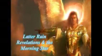 Latter Rain Revelation & The Morning Star 5 5 15 Paul Keith Davis