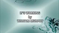 its working by William Murphy