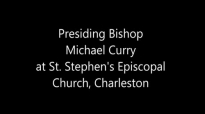 Presiding Bishop Michael Curry at St Stephen's, Charleston, April 8 2016.mp4