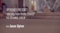 Worship with Jason Upton (from Trinity Church , Dublin , Ireland).flv