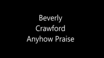 Anyhow Praise - Beverly Crawford - Thank You For All You've Done (cd), 2014.flv
