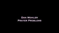 Dan Mohler - Prayer Problems.mp4