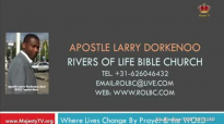 apostle larry dorkenoo dealing with the spirit of tragedy sun 3 apr 2016.flv