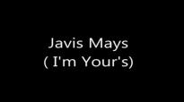 Javis Mays & Restoration - I'm Yours.flv