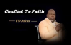 TD Jakes - Conflict To Faith