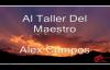 Al Taller Del Maestro Con Letra - Alex Campos.mp4