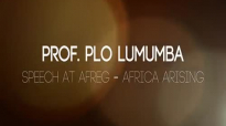 PLO LUMUMBA speech at AFREG - Africa Arising.mp4